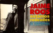 Jaime Roos | Estamos rodeados