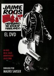 Jaime Roos | Hermano te estoy hablando/El DVD